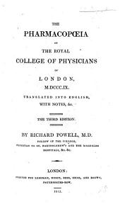 The Pharmacopœia ... 1809. Translated into English, with notes. Second edition ... enlarged. By R. Powell