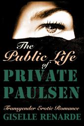 The Public Life of Private Paulsen: Transgender Erotic Romance