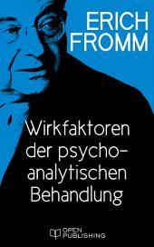 Wirkfaktoren der psychoanalytischen Behandlung: Causes for the Patient's Change in Analytic Treatment