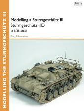 Modelling a SturmgeschÃ1⁄4tz III SturmgeschÃ1⁄4tz IIID: in 1/35 scale