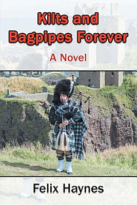 Kilts and Bagpipes Forever PDF