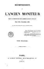 Reimpression de L'ancien Moniteur depuis la reunion des Etats-generaux jusqu'au consulat (mai 1789-novembre 1799): Volume3