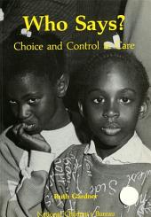 Who Says?: Choice and control in care