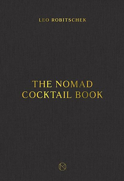 Download The Nomad Cocktail Book Book