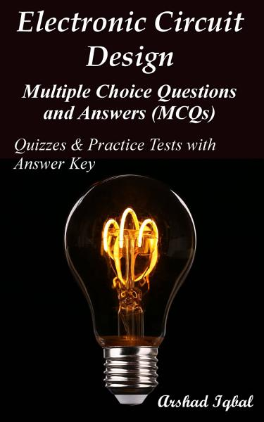 Electronic Circuit Design Multiple Choice Questions and Answers  MCQs  PDF
