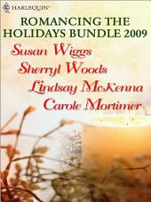 Romancing the Holidays Bundle 2009: The St. James Affair\Santa, Baby\The Five Days of Christmas\A Heavenly Christmas