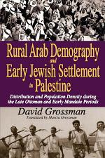 Rural Arab Demography and Early Jewish Settlement in Palestine