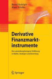 Derivative Finanzmarktinstrumente: Eine anwendungsbezogene Einführung in Märkte, Strategien und Bewertung