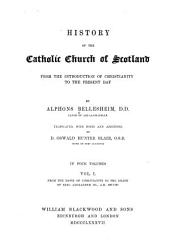 History of the Catholic Church in Scotland: From the dawn of Christianity to the death of King Alexander III, A.D. 400-1286