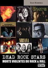 CAMION BLANC: DEAD ROCK STARS Morts violentes du rock'n'roll