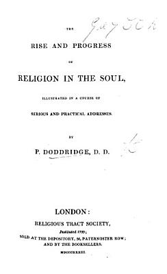 The Rise and Progress of Religion in the Soul  Etc PDF