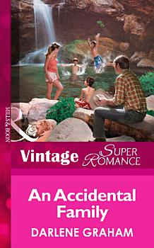 An Accidental Family  Mills   Boon Vintage Superromance   Suddenly a Parent  Book 2  PDF
