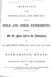 Memoranda of the Origin, Plan, and Results of the Field and Other Experiments Conducted on the Farm and in the Laboratory of the Late Sir John Bennet Lawes, at Rothamsted, Herts