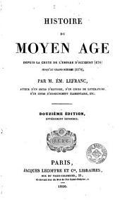 Histoire du moyen age: depuis le chute de l'empire d'occident (476) jusqu'a grand schisme (1378)