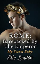 Rome: Barebacked By The Emperor