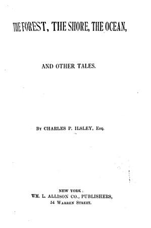 The Forest  the Shore  the Ocean  and Other Tales PDF
