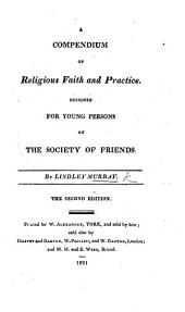 A Compendium of Religious Truth and Practice, designed for young persons of the Society of Friends