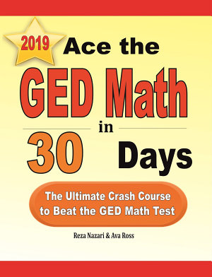 Ace the GED Math in 30 Days  The Ultimate Crash Course to Beat the GED Math Test