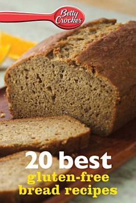 20 Best Gluten Free Bread Recipes