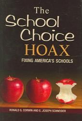 The School Choice Hoax: Fixing America's Schools