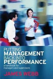 Putting Management Back Into Performance: A Handbook for Managers and Supervisors
