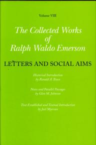 Collected Works of Ralph Waldo Emerson  Volume VIII  Letters and Social Aims PDF