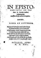 In epistolam Pauli ad Galatas D. Martini Lutheri commentarius: novissime ab ipso authore recognitus : cum indice