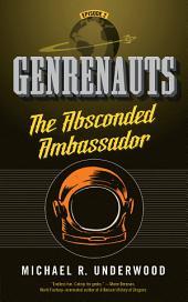 The Absconded Ambassador: Genrenauts Episode 2