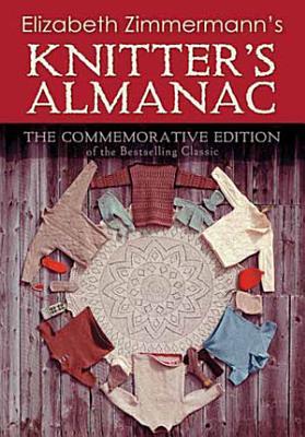Elizabeth Zimmermann s Knitter s Almanac PDF