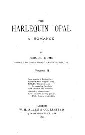 The Harlequin Opal: A Romance, Volume 2