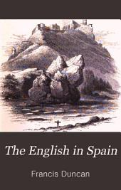 The English in Spain, Or, The Story of the War of Succession Between 1834 and 1840