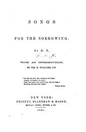 Songs for the Sorrowing. By H. N. [i.e. Miss H. N. Griggs.] With an introduction by W. R. Williams