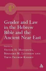 Gender and Law in the Hebrew Bible and the Ancient Near East PDF