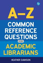 A Z Common Reference Questions for Academic Librarians PDF
