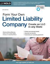 Form Your Own Limited Liability Company: Edition 10