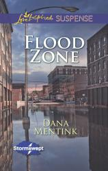 Flood Zone Mills Boon Love Inspired Suspense Stormswept Book 3  Book PDF