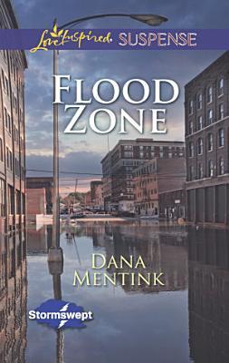 Flood Zone  Mills   Boon Love Inspired Suspense   Stormswept  Book 3