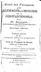 Guide des Voyageurs en Allemagne, en Hongrie et à Constantinople ... Huitième édition ... Avec une nouvelle carte, etc