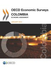 OECD Economic Surveys: Colombia 2013 Economic Assessment: Economic Assessment