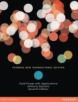 Fluid Power with Applications  Pearson New International Edition PDF
