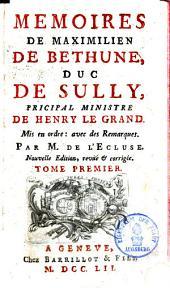 Mémoires de Maximilien de Bethune, Duc de Sully, Principal ministre de Henri Le Grand: Volume1