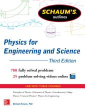 Schaums Outline of Physics for Engineering and Science 3/E (EBOOK): 788 Solved Problems + 25 Videos, Edition 3