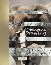 Practice Drawing - XL Workbook 26: Safari