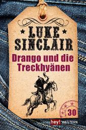 Drango und die Treck-Hyänen: Luke Sinclair Western