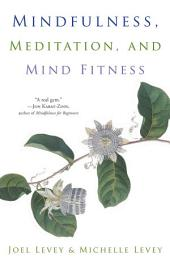 Mindfulness, Meditation, and Mind Fitness