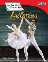 Un día en la vida de una bailarina (A Day in the Life of a Ballet Dancer)