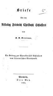 Briefe über den Nekrolog F. C. Schlossers von G. G. G. Ein Beitrag zur Charakteristik Schlossers vom litterarischen Standpunkt