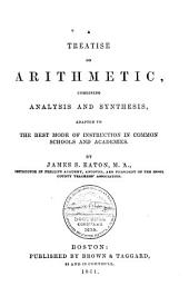 A Treatise on Arithmetic: Combining Analysis and Synthesis, Adapted to the Best Mode of Instruction in Common Schools and Academies