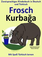Frosch - Kurbağa: Zweisprachiges Kinderbuch in Deutsch und Türkisch.: Mit Spaß Türkisch lernen