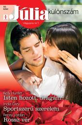 Júlia különszám 50. kötet: Isten hozott, drágám!; Sportszerű szerelem; Rossz vér